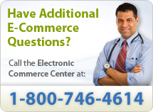 Have additional Electronic Commerce Center questions, call 1-800-746-4614